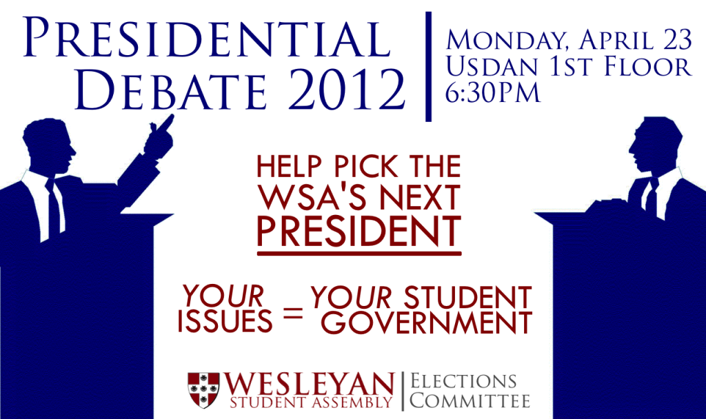 Come to the WSA Presidential Debate, Monday at 6:30PM on the first floor of Usdan.